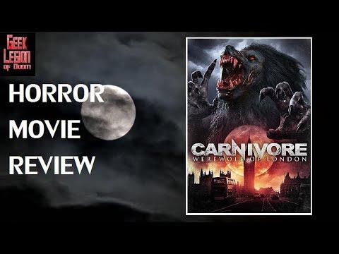CARNIVORE : WEREWOLF OF LONDON ( 2018 Ben Loyd-Holmes ) Horror Movie Review
