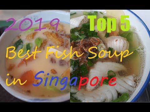 Updated : Top 5 Best Fish Soup In Singapore.