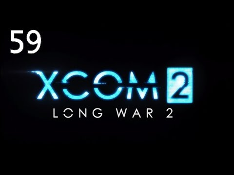 Let's Play Xcom 2 Long War 2 Part 59 Rush Job