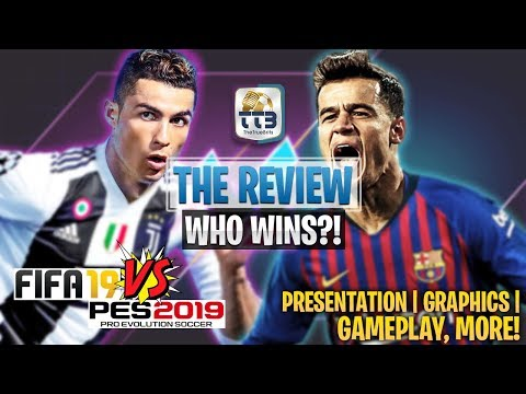 [TTB] PES 2019 Vs FIFA 19 - The Review! - Comparing Presentation, Graphics, Gameplay, & More!