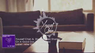 Youssef Chen & Shatadru Sensharma - On A Good Day (Radio Edit)