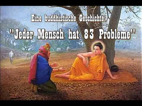 Jeder Mensch hat 83 Probleme  Eine buddhistische Geschichte