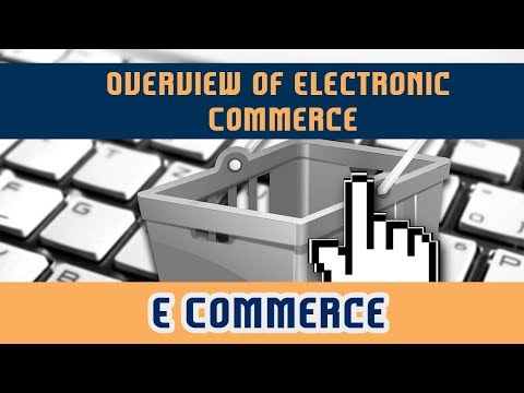 Overview of Electronic Commerce l E Commerce l Part 1