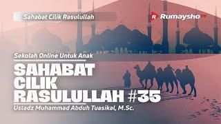 SAHABAT CILIK RASULULLAH #35  - Ustadz Muhammad Abduh Tuasikal, M.Sc.