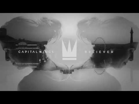 Capital Kings - Believer (Official Audio Video)