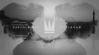 Baixar - Capital Kings Believer Official Audio Video Grátis