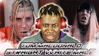 Tom Macdonald - Straight White Male (LEGENDARY) 2LM Reaction
