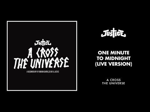 Justice - One Minute To Midnight (Live Version)