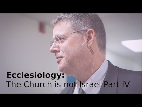 Andy Woods - Ecclesiology 12: The Church Is Not Israel Part IV