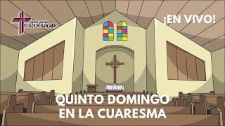 El Quinto Domingo en la Cuaresma, Cristo El Salvador LCMS Del Rio, TX