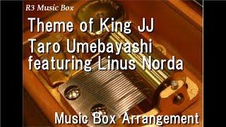 "Theme Of King JJ/Taro Umebayashi  Feat. Linus Norda [Music Box] (Anime ""Yuri!!! On Ice"" Insert Song)"