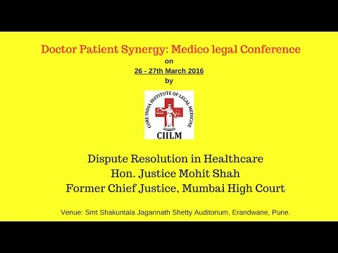 Dispute Resolution in Healthcare Hon. Mohit Shah - former chief Justice, Mumbai High court