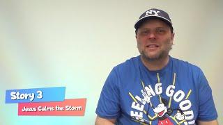 Bibletime Story 3 | Jesus Calms the Storm | 5-11s