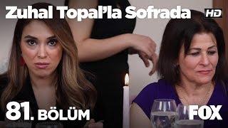 Zuhal Topal'la Sofrada 81. Bölüm