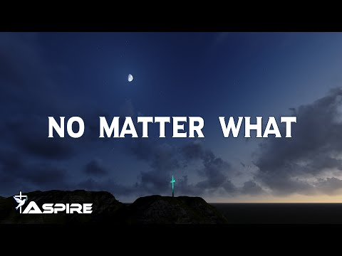 No Matter What | Lyric Video | featuring Bart Millard | Ryan Stevenson