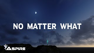 Baixar No Matter What | Lyric Video | featuring Bart Millard | Ryan Stevenson