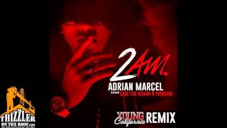 Adrian Marcel ft. Sage the Gemini, Problem - 2AM (Young California Remix) [Thizzler.com]