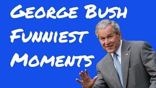 George Bush Funniest Moments