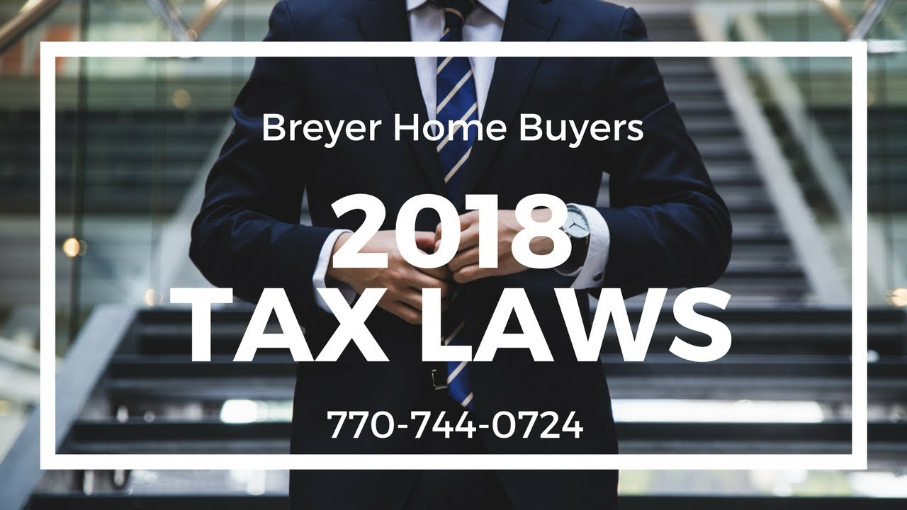 Tax Changes for Homeowners in Atlanta Georgia | Breyer Home Buyers 770-744-0724