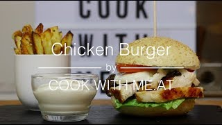 Chicken Burger with Homemade Oven Fries - COOK WITH ME.AT