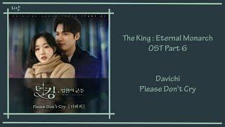 The King : Eternal Monarch Ost Part 6 - Davichi (Please Don't Cry) [Han|Rom|Eng] Lyrics