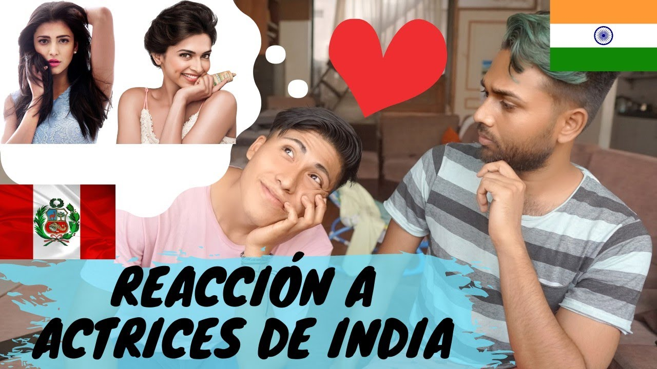 MI CUÑADO LATINO REACCIÓNA A ACTRICES DE BOLLYWOOD