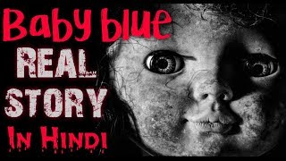 Baby Blue Real Story In Hindi    Horror Video    Horryone   