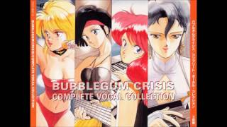 Gambar cover Bubblegum Crisis Complete Vocal Collection - Disc 1