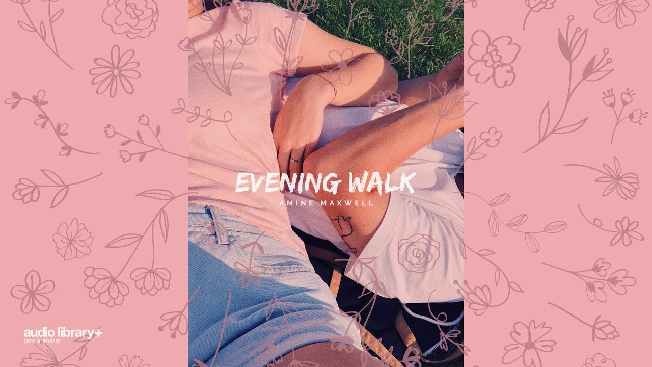 Evening Walk - Amine Maxwell [Audio Library Release] · Free Copyright-safe Music