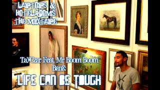 Life Can Be Tough - TayCzar Feat. Mr Boom Boom Bang