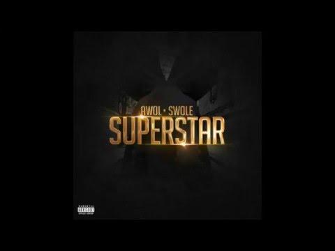 SuperStar - Ft. Awol & Swole (Prod. By Matt Legacy)