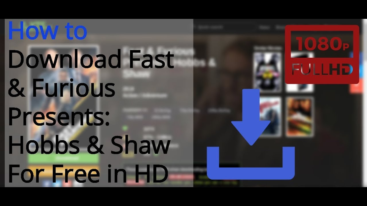 Download How to Download Fast & Furious: Hobbs and Shaw in 1080p | iPC