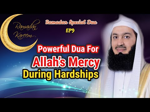 Powerful Dua For Allah's Mercy During Hardships |  Ep #9 SFR | Ramadan 2018