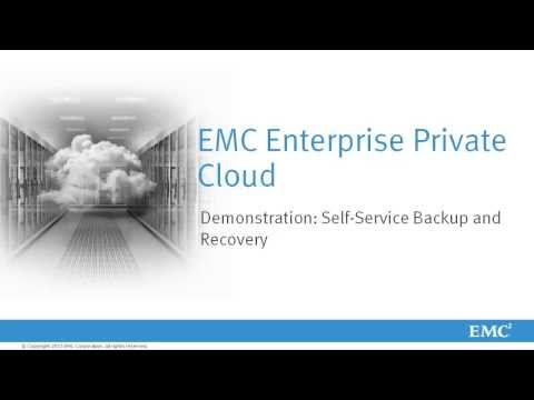 EMC Enterprise Private Cloud:  Featuring Integrated Backup and Restore