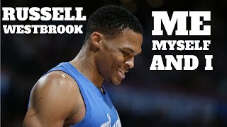"""Russell Westbrook Mix- """"Me, Myself, And I"""" G-Easy x Baby Rexha *Clean*"""