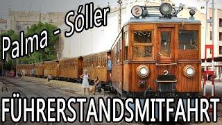 Führerstandsmitfahrt Ferrocarril de Soller von Palma de Mallorca bis Sóller