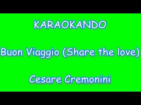 Karaoke Italiano - Buon Viaggio (share The Love) - Cesare Cremonini (Testo)