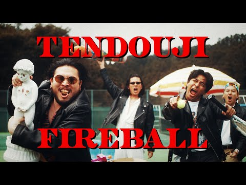 TENDOUJI - FIREBALL (MV)