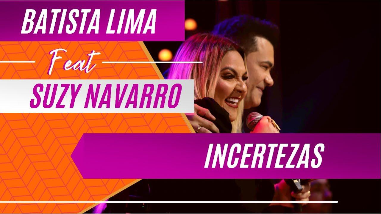 Batista Lima e Suzy Navarro – Incertezas (Acústico)