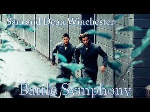 Sam and Dean - Battle Symphony(Video/Song Request)