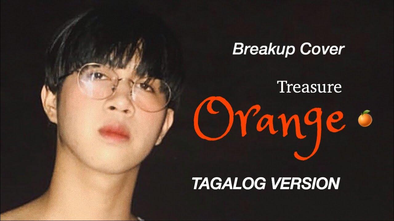 TREASURE - (오렌지 ) Orange Cover (Tagalog Version) breakup song