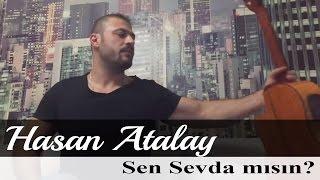 Hasan Atalay - Sen Sevda mısın ? ( Buray )