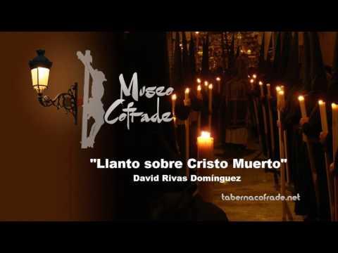Llanto sobre Cristo Muerto   David Rivas Domínguez