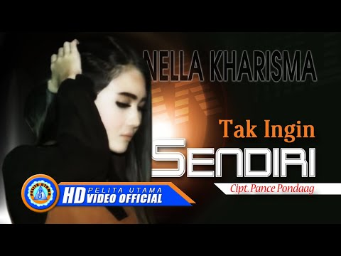 Nella Kharisma - TAK INGIN SENDIRI ( Official Music Video ) [HD]