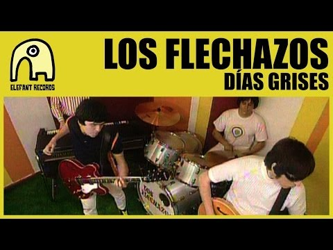 LOS FLECHAZOS - Días Grises [Official]
