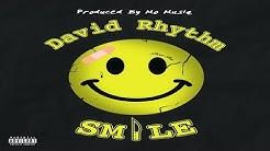 David Rhythm - Smile (Produced by Mo Musiq)