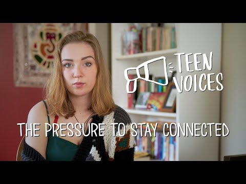 Teen Voices: The Pressure to Stay Connected