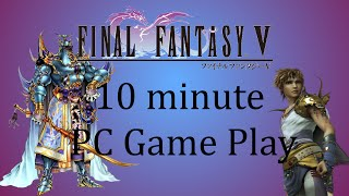 Final Fantasy V PC 10 Minute Gameplay.