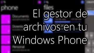 """""""Archivos"""", el gestor de archivos de Microsoft para Windows Phone"""