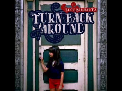 Lucy Schwartz - Turn back around